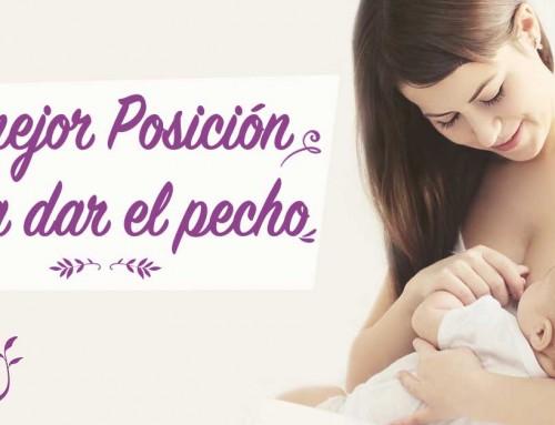 ¿Qué postura y posición son las correctas para la lactancia materna?