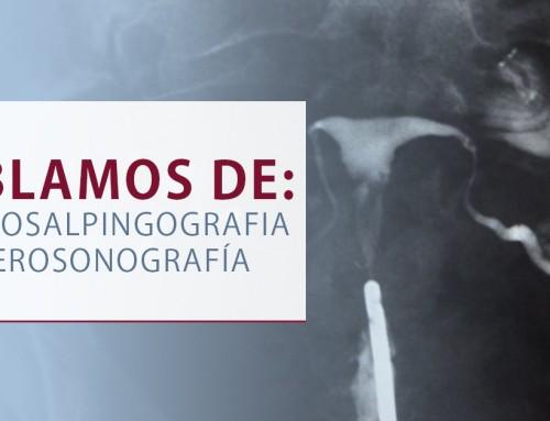 Histerosalpingografía e histerosonografía